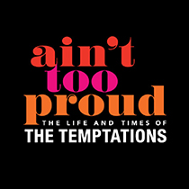 Ain't Too Proud -The Life and Times of The Temptations