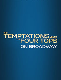 The Temptations and The Four Tops On Broadway